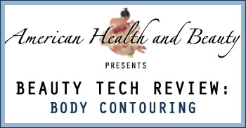 American Health and Beauty Beauty Tech Review Body Contouring