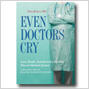 Even Doctors Cry - The Story of a Plastic Surgeon As a Patient and a Caregiver